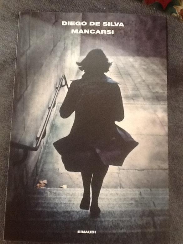 Recensione Libro Mancarsi di Diego de Silva Einaudi